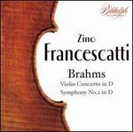 Brahms: Violin Concerto in D; Symphony No. 2 in D