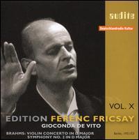 Brahms: Violin Concerto; Symphony No. 2 - Gioconda de Vito (violin); Berlin RIAS Symphony Orchestra; Ferenc Fricsay (conductor)