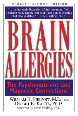 Brain Allergies: The Psychonutrient and Magnetic Connections - Philpott, Willam H, and Kalita, Dwight K
