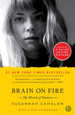 Brain on Fire: My Month of Madness - Cahalan, Susannah