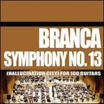 Branca: Symphony No. 13 (Hallucination City) for 100 Guitars