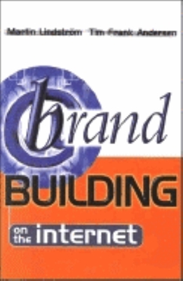 Brand Building on the Internet - Lindstrom, Martin, and Anderson, Tim Frank