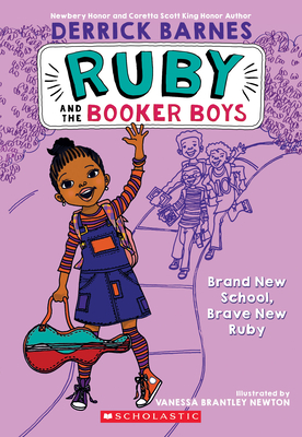 Brand New School, Brave New Ruby (Ruby and the Booker Boys #1) - Barnes, Derrick D, and Newton, Vanessa Brantley (Illustrator)