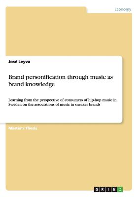 Brand Personification Through Music as Brand Knowledge - Leyva, Jose