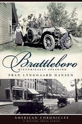 Brattleboro: Historically Speaking - Hansen, Fran Lynggaard