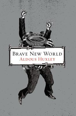 Brave New World - Huxley, Aldous