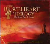 Braveheart Trilogy: The Celtic Pipes and Strings - Various Artists