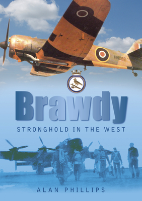 Brawdy: Stronghold in the West - Phillips, Alan