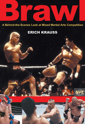 Brawl: A Behind-The-Scenes Look at Mixed Martial Arts Competition - Krauss, Erich, and Aita, Bret, and Shamrock, Bob (Introduction by)
