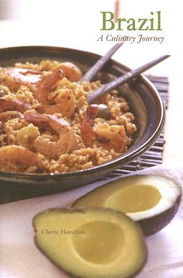 Brazil: A Culinary Journey - Hamilton, Cherie