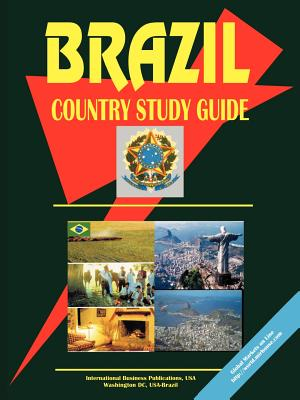 Brazil Country Study Guide - International Business Publications (Creator), and IBP USA (Creator)