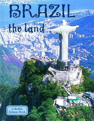 Brazil the Land - Black, Carolyn, and Hollander, Malika, and Kalman, Bobbie (Creator)