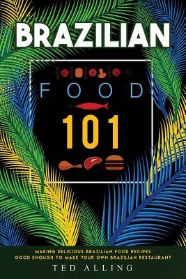 Brazilian food 101 making delicious brazilian food recipes good brazilian food 101 making delicious brazilian food recipes good enough to make your own brazilian forumfinder Images