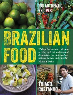 Brazilian Food - Castanho, Thiago, and Bianchi, Luciana