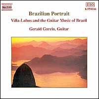 Brazilian Portrait: Villa-Lobos & the Guitar Music of Brazil - Gerald Garcia (guitar)
