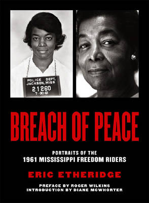 Breach of Peace: Portraits of the 1961 Mississippi Freedom Riders - Etheridge, Eric, and McWhorter, Diane (Introduction by), and Wilkins, Roger (Preface by)
