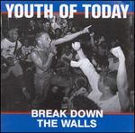 Break Down the Walls [Reissue]