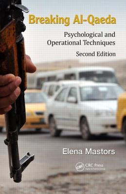 Breaking Al-Qaeda: Psychological and Operational Techniques, Second Edition - Mastors, Elena
