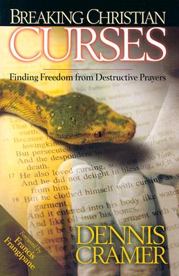 Breaking Christian Curses: Finding Freedom from Destructive