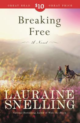 Breaking Free - Snelling, Lauraine