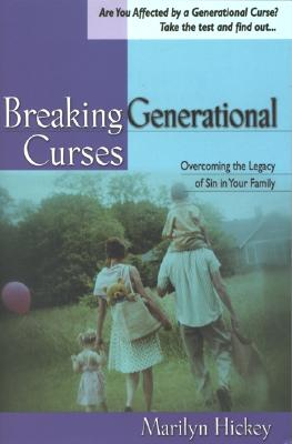 Breaking Generational Curses - Hickey, Marilyn