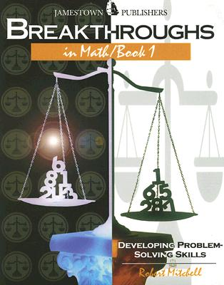 Breakthroughs in Math, Book 1: Developing Problem-Solving Skills - Mitchell, Robert