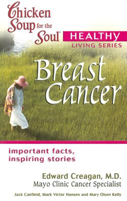 Breast Cancer - Canfield, Jack, and Hansen, Mark Victor, and Kelly, Mary Olsen