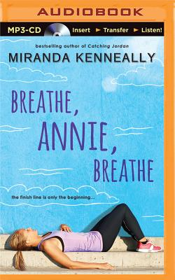 Breathe, Annie, Breathe - Wu, Nancy (Read by), and Kenneally, Miranda