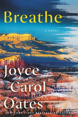 Breathe - Oates, Joyce Carol