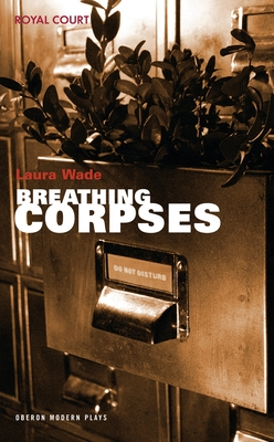 Breathing Corpses - Wade, Laura