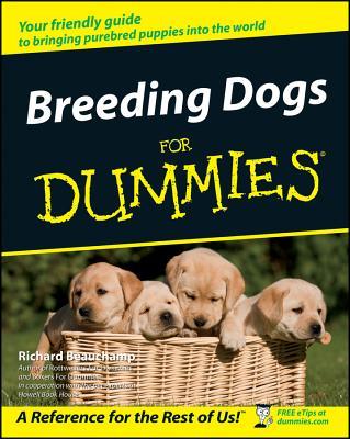 Breeding Dogs for Dummies. - Beauchamp, Richard G