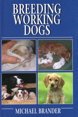 Breeding Working Dogs - Brander, Michael