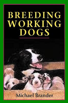 Breeding Working Dogs - Brander, Michael
