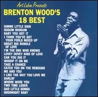 Brenton Wood's 18 Best - Brenton Wood