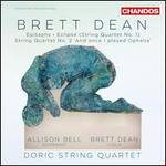 "Brett Dean: Epitaphs; Eclipse (String Quartet No. 1); String Quartet No. 2 ""And once I played Ophelia"""