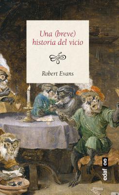 Breve Historia del Vicio - Evans, Robert