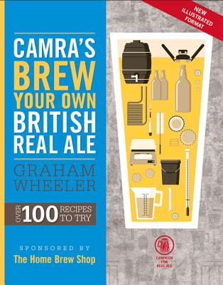 Brew Your Own British Real Ale - Wheeler, Graham