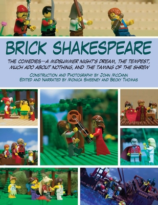 Brick Shakespeare: The Comediesaa Midsummer Nighta's Dream, the Tempest, Much ADO about Nothing, and the Taming of the Shrew - McCann, John, and Sweeney, Monica, and Thomas, Becky