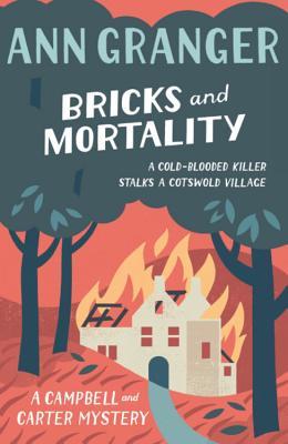 Bricks and Mortality: Campbell & Carter Mystery 3 - Granger, Ann