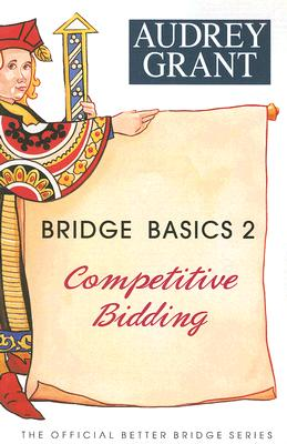 Bridge Basics 2: Competitive Bidding - Grant, Audrey