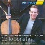 Bridge, Britten & Bax: Cello Sonatas
