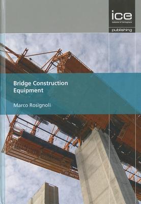 Bridge Construction Equipment - Rosignoli, Marco