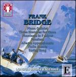Bridge: Piano Quintet; Three Sketches; Phantasie; Pensiero