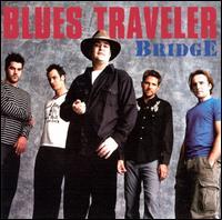 Bridge - Blues Traveler