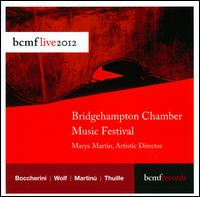 Bridgehampton Chamber Music Festival: Live 2012 - Carter Brey (cello); Edward Arron (cello); Erin Keefe (violin); John Snow (oboe); Joseph Lin (violin); Marya Martin (flute);...