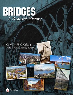 Bridges: A Postcard History - Goldberg, Geoffrey H