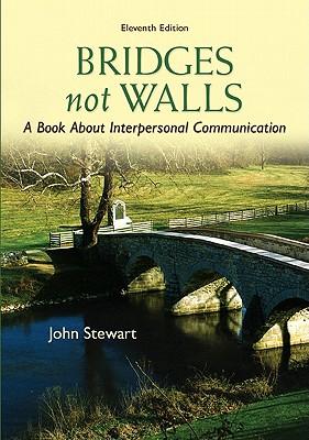 Bridges Not Walls: A Book about Interpersonal Communication - Stewart, John, Captain