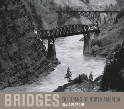 Bridges: The Spans of North America - Plowden, David