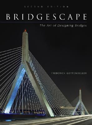 Bridgescape: The Art of Designing Bridges - Gottemoeller, Frederick