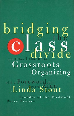 Bridging the Class Divide - Stout, Linda, and Zinn, Howard, Ph.D. (Foreword by)
